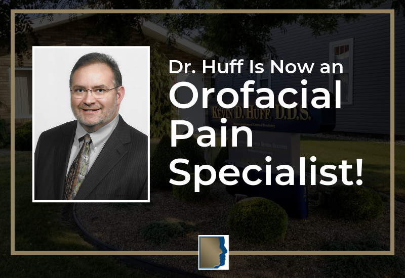 Dr. Huff Is Now An Orofacial Pain Specialist!